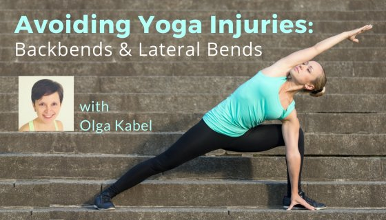 "Online yoga course with Olga Kabel titled, ""Avoiding Yoga Injuries: Backbends and Lateral Bends"""
