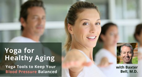 Online yoga course Yoga for Healthy Aging: Yoga Tools to Keep Your Blood Pressure Balanced with Baxter Bell