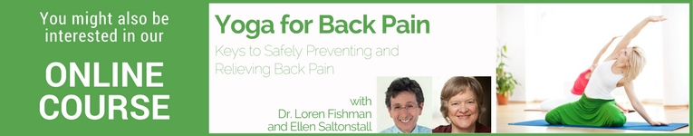 YogaUOnline course Yoga for Back PainL Keys to Safely Preventing and Relieving Back Pain with Dr. Loren Fishman and Ellen Saltonstall