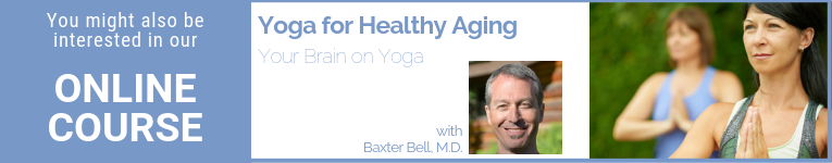 Online Yoga Course for Healthy Aging with Dr. Baxter Bell