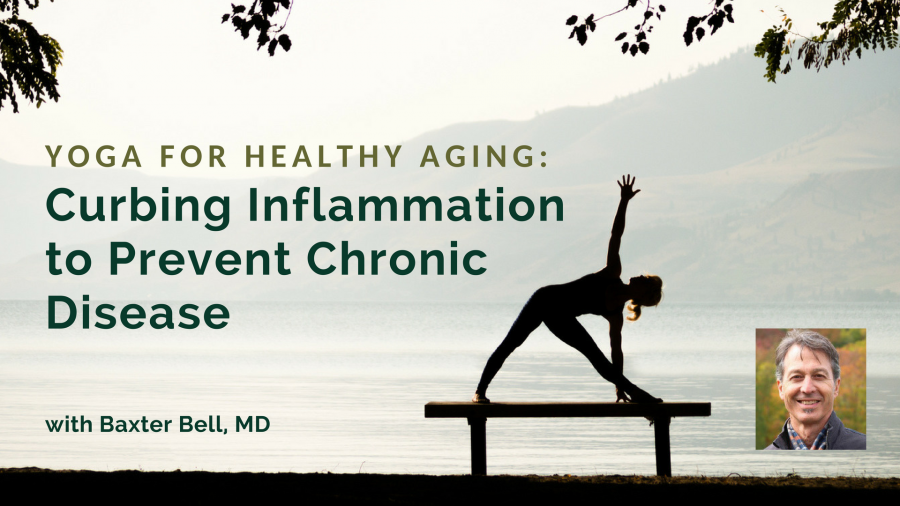 YogaUOnline course with Baxter Bell Yoga for Healthy Aging: Curbing Inflammation to Prevent Chronic Disease
