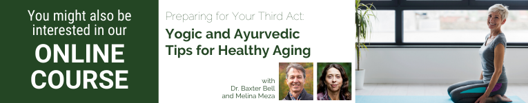 Baxter Bell, Melinda Bell, Ayurvedic tips, Healthy aging, Third Act, YogaUOnline Course