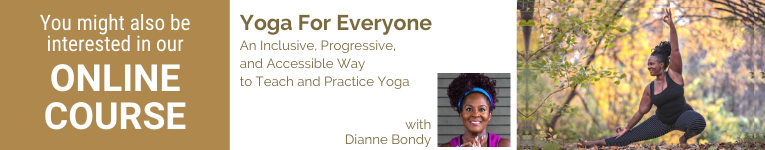Dianne Bony, Yoga Teacher, Accessible Yoga, Yoga variations, Yoga for Every Body