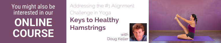 Doug Keller, Yoga Teacher, YogaUOnline Presenter, Keys to Healthy Hamstrings