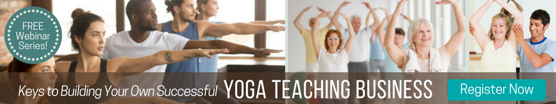 Free Webinar Series: Keys to Building Your Own Successful Yoga Teaching Business
