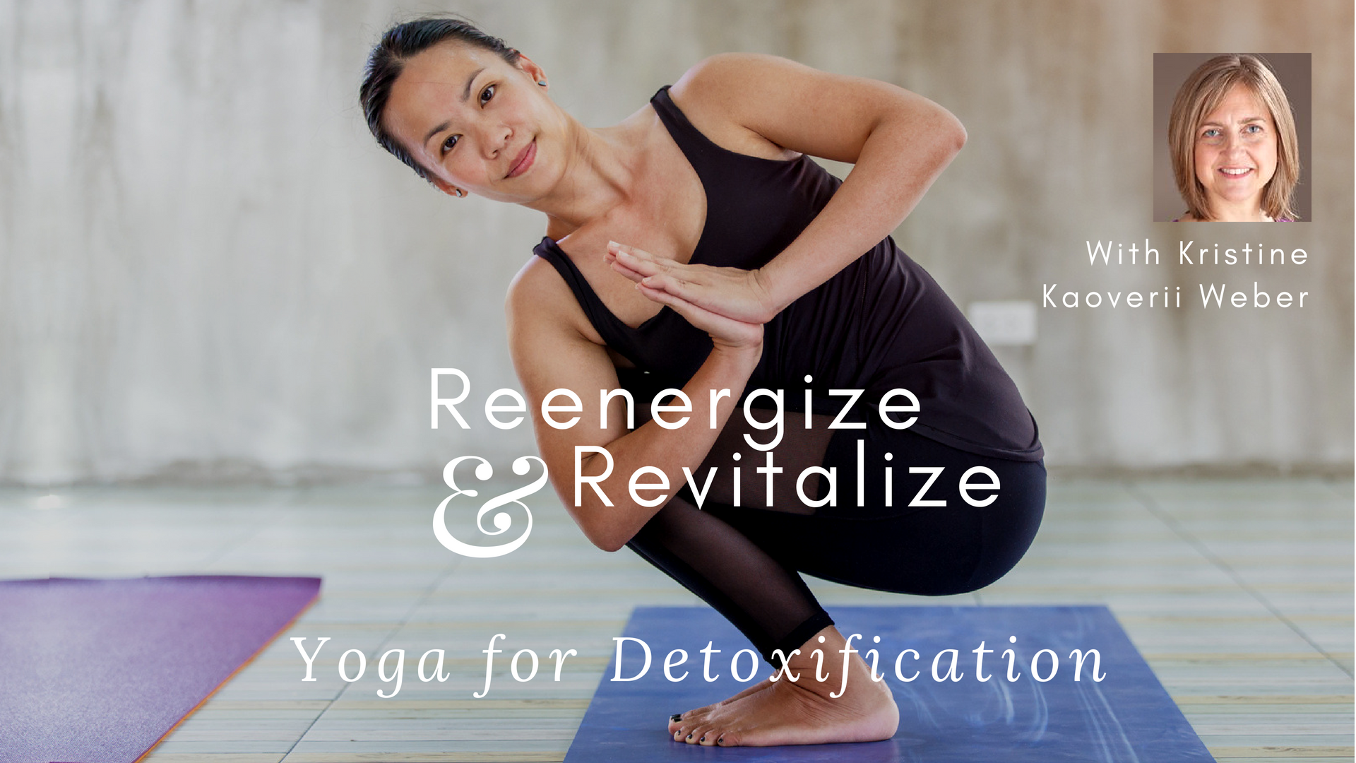 Online course Reenergize and Revitalize: Yoga for Detoxification with Kristine Kaoverii Weber