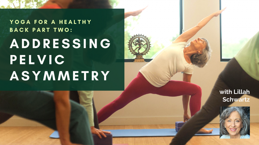 YogaUOnline course with Lillah Schwartz Yoga for a Healthy Back Part Two: Addressing Pelvic Asymmetry