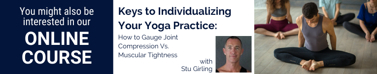Stu Girling, Yoga teacher, Anatomy teacher, writer, YogaUOnline presenter compression vs. muscular tightness