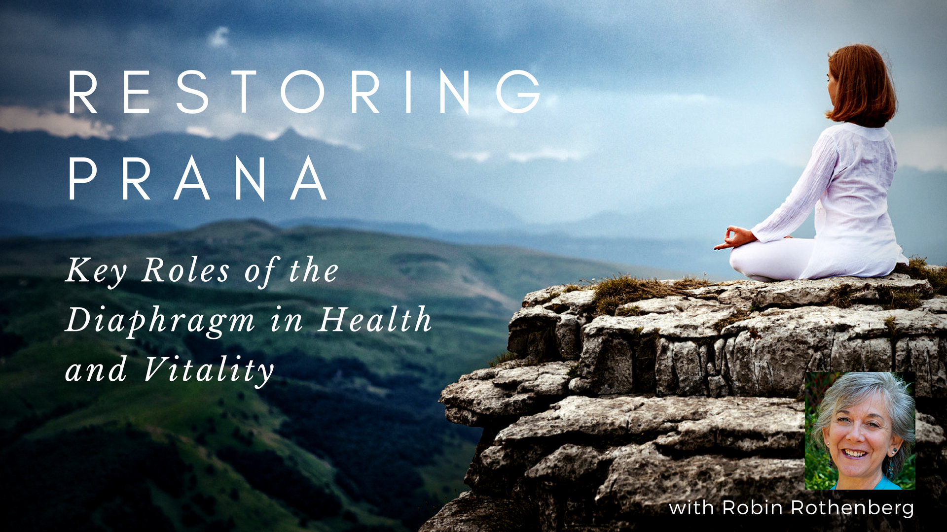 Diaphragm yoga course with Robin Rothenberg Restoring Prana