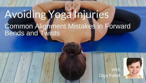YogaUOnline course Avoiding Yoga Injuries: Common Alignment Mistakes in Forward Bends and Twists with Olga Kabel