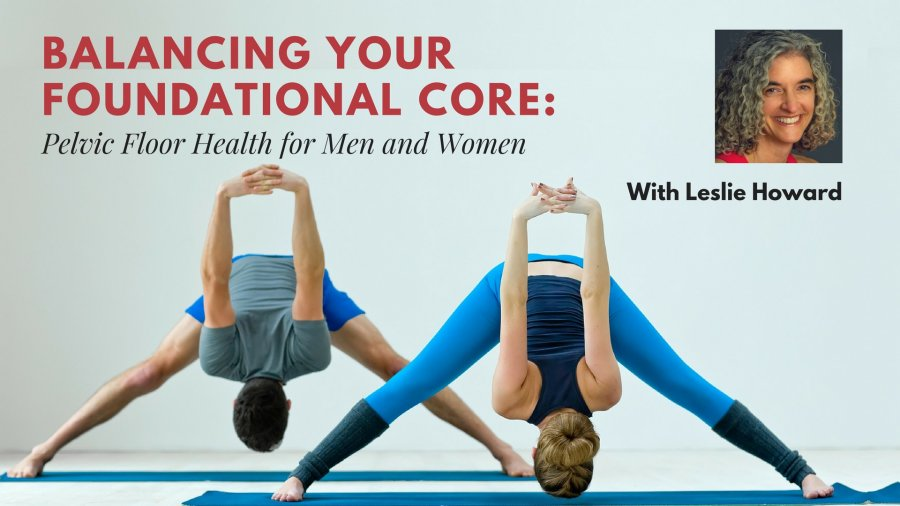 Balancing Your Foundational Core: Pelvic Floor Health for