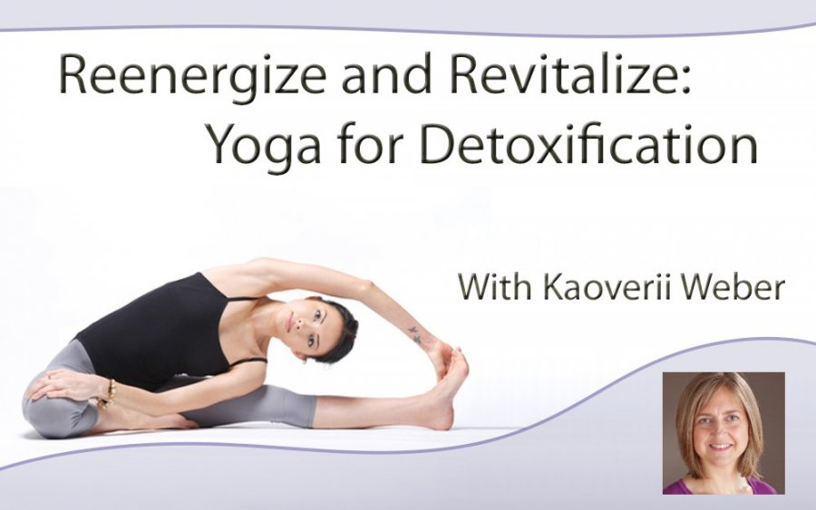 yoga for detoxification, Kaoverii Weber