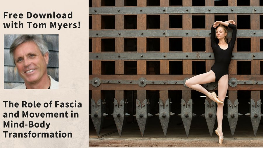 Free Download! Tom Myers - Fascia and the Power of Movement in ...