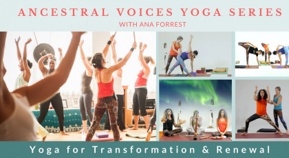 "Pictures of yoga sessions from Ana Forrest's Yoga Series called ""Ancestral Voices"""