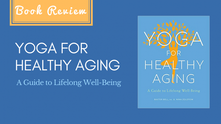 Book Review Yoga Therapy For Children >> Book Review Yoga For Healthy Aging A Guide To Lifelong Well Being