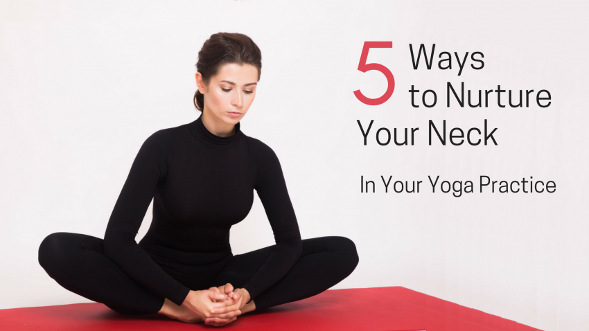 yoga to nurture your neck