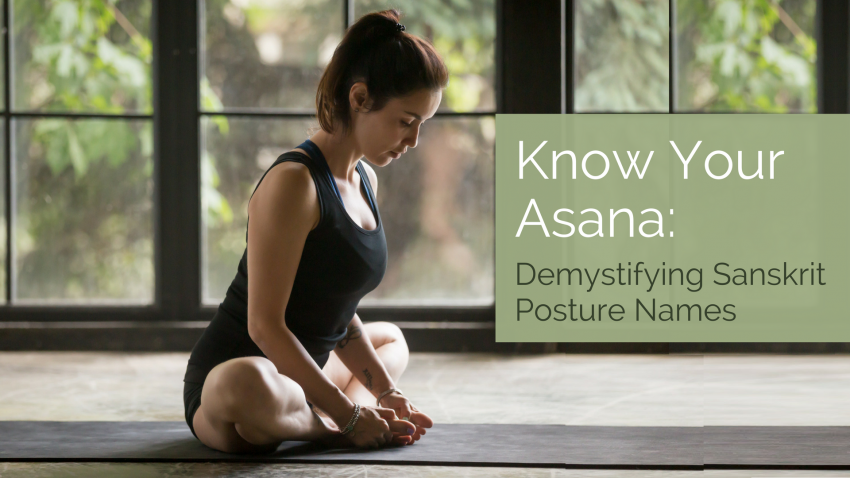 Know Your Yoga Asana Demystifying Sanskrit Posture Names