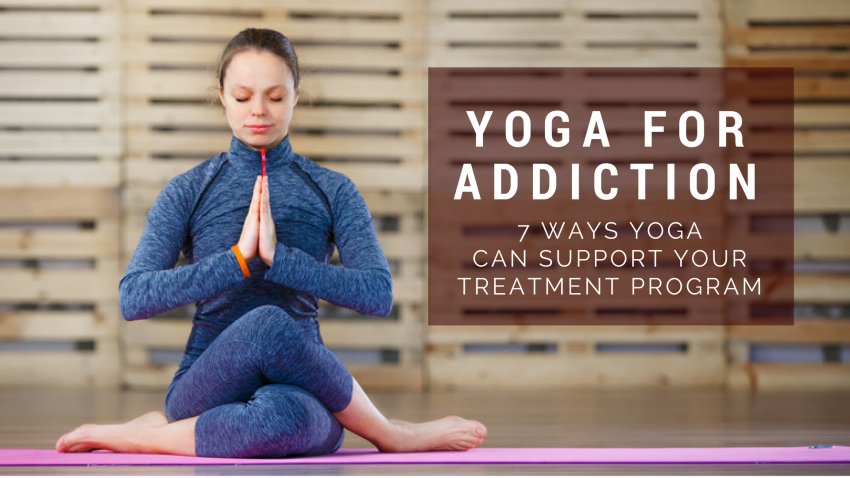 Yoga For Addiction 7 Ways Yoga Can Support Your Treatment Program