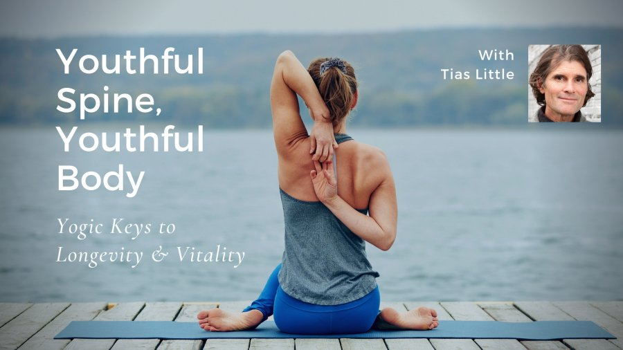 Tias Little, Yoga Teacher, Youthful Spine, Youthful Body