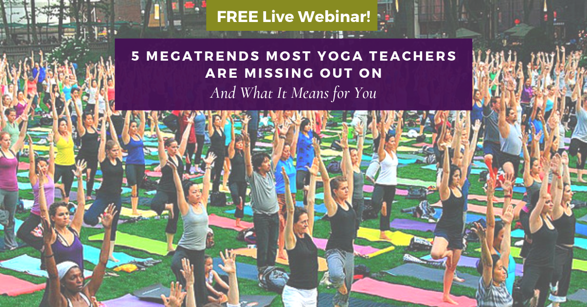 free webinar 5 MEGATRENDS MOST YOGA TEACHERS ARE MISSING OUT ON
